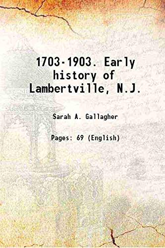 9789333618373: 1703-1903. Early history of Lambertville, N.J. 1903 [Hardcover]