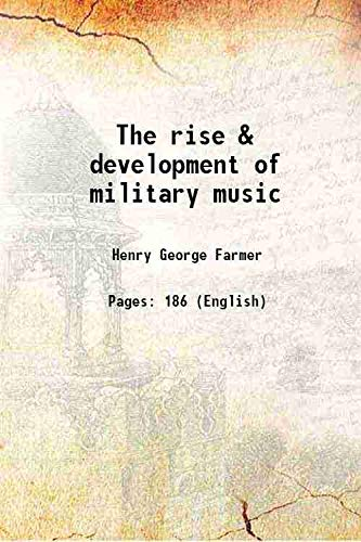 9789333618618: The rise & development of military music [Hardcover]