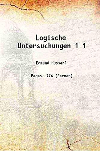 Logische Untersuchungen Volume 1 1900 [Hardcover]: Edmund Husserl