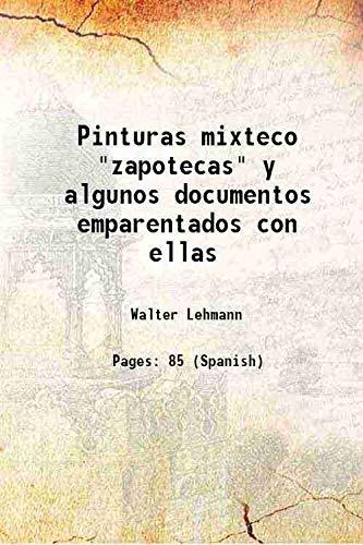 """Pinturas mixteco """"zapotecas"""" y algunos documentos emparentados: Walter Lehmann"""