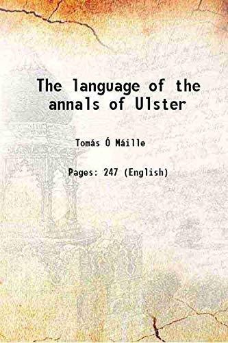 The language of the annals of Ulster: Tomás Ó Máille