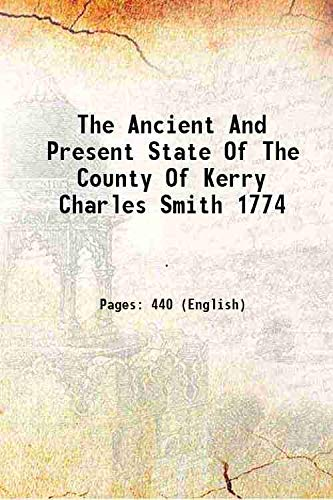 9789333626514: The Ancient And Present State Of The County Of Kerry Charles Smith 1774 [Hardcover]