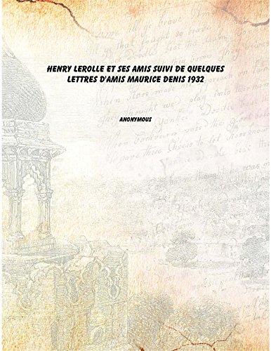 9789333627856: Henry Lerolle et ses amis suivi de quelques lettres d'amis Maurice Denis 1932 [Hardcover]