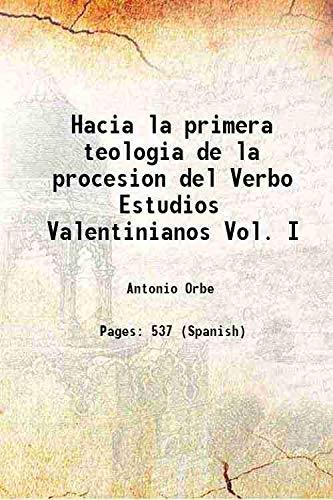 9789333628150: Hacia la primera teologia de la procesion del Verbo Estudios Valentinianos Vol. I 1958 [Hardcover]