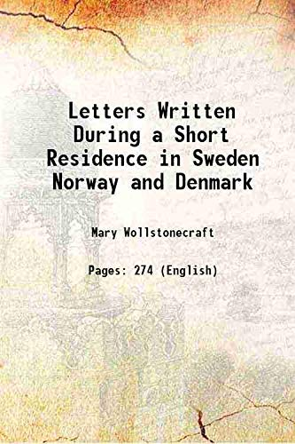 9789333629508: Letters Written During A Short Residence In Sweden Norway And Denmark [Hardcover]