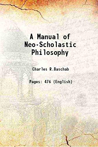 9789333631761: A Manual of Neo-Scholastic Philosophy [Hardcover]