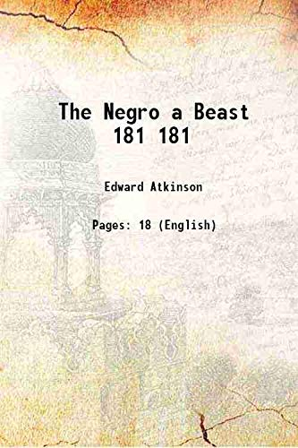 9789333632201: The Negro a Beast Vol: 181 1905 [Hardcover]