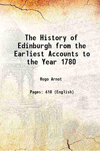 9789333632690: The History of Edinburgh from the Earliest Accounts to the Year 1780 1816 [Hardcover]