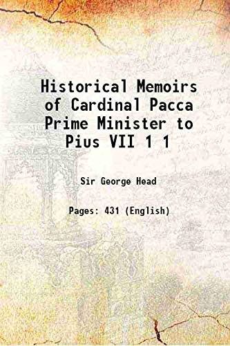 9789333633987: Historical Memoirs of Cardinal Pacca Prime Minister to Pius VII Volume 1 1850 [Hardcover]