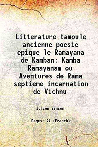 Litterature tamoule ancienne poesie epique le Ramayana: Julien Vinson