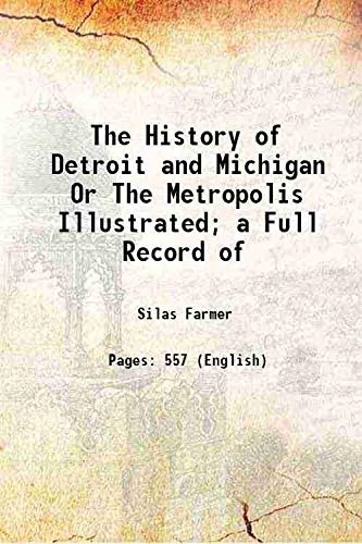 9789333636797: The History of Detroit and Michigan Or The Metropolis Illustrated; a Full Record of 1889 [Hardcover]