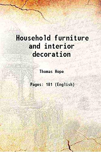 Household furniture and interior decoration 1807 [Hardcover]: Thomas Hope