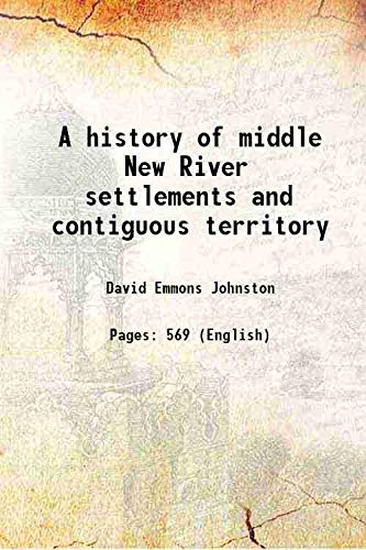 9789333638869: A History Of Middle New River Settlements And Contiguous Territory [Hardcover]
