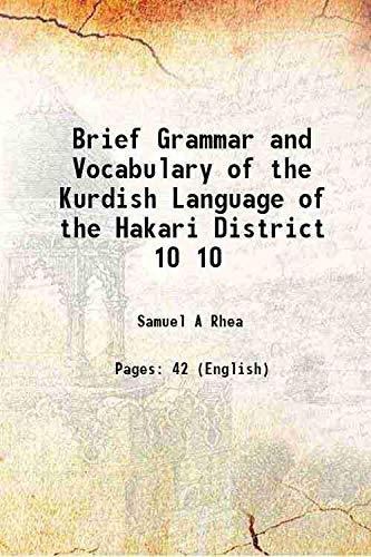 Brief Grammar and Vocabulary of the Kurdish: Samuel A Rhea