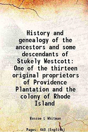 History and genealogy of the ancestors and: Roscoe L Whitman