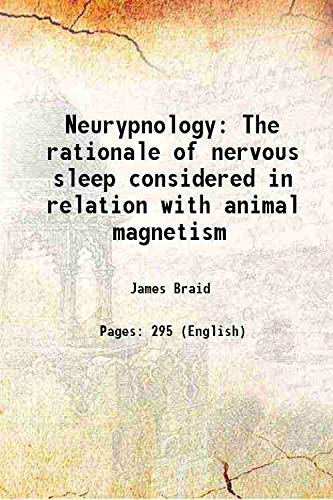 9789333640312: Neurypnology The rationale of nervous sleep considered in relation with animal magnetism [Hardcover]
