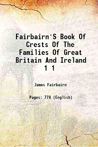 Fairbairn'S Book Of Crests Of The Families: James Fairbairn