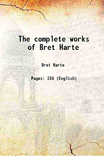 9789333642644: The complete works of Bret Harte 1887 [Hardcover]