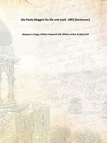 9789333642842: Gio Paolo Maggini his life and work 1892 [Hardcover]