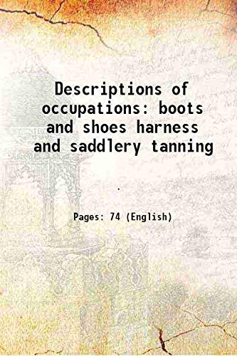 9789333643429: Descriptions of occupations: boots and shoes harness and saddlery tanning 1918 [Hardcover]