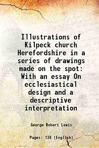 Illustrations of Kilpeck church Herefordshire in a: George Robert Lewis