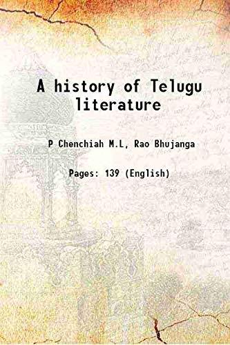 A history of Telugu literature [Hardcover]: P Chenchiah M.L,