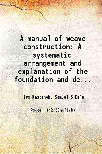 A manual of weave construction A systematic: Ivo Kastanek, Samuel