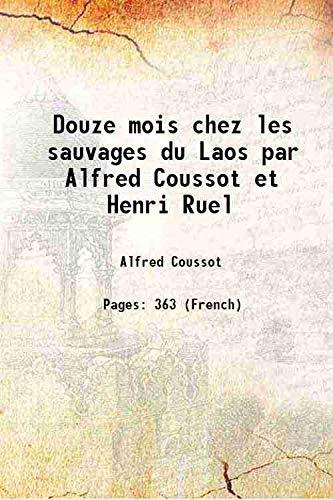 9789333645348: Douze mois chez les sauvages du Laos par Alfred Coussot et Henri Ruel 1898 [Hardcover]