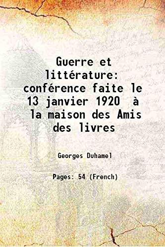 Guerre et littérature conférence faite le 13: Georges Duhamel