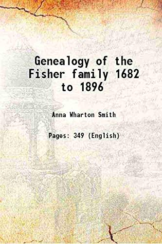 9789333648141: Genealogy of the Fisher family 1682 to 1896 1896 [Hardcover]