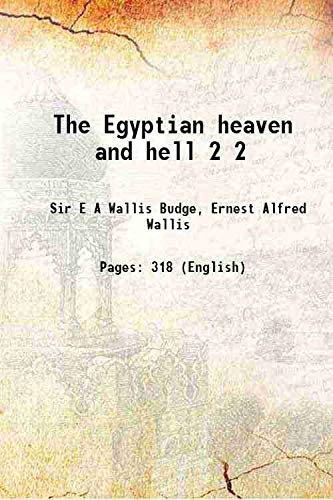 9789333648585: The Egyptian heaven and hell Vol: 2 1905 [Hardcover]