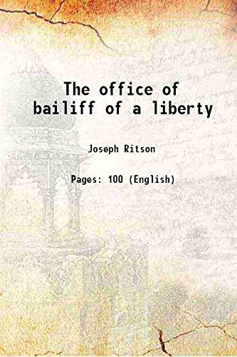 9789333649711: The office of bailiff of a liberty 1811 [Hardcover]