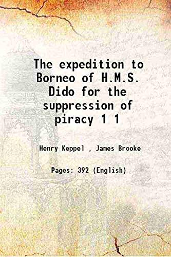 9789333650540: The Expedition to Borneo of H.M.S. Dido for the Suppression of Piracy: With ... [Hardcover]