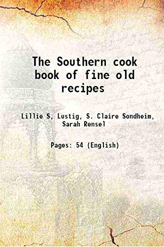 The Southern cook book of fine old: Lillie S, Lustig,