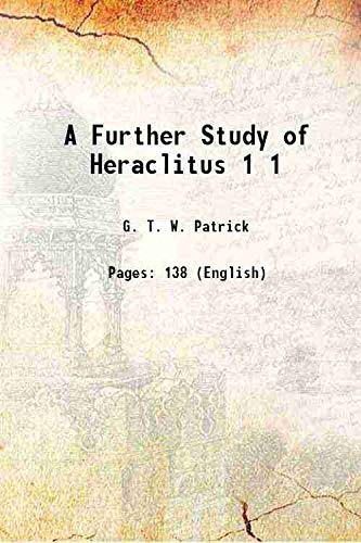 9789333653022: A Further Study of Heraclitus Volume 1 1888 [Hardcover]