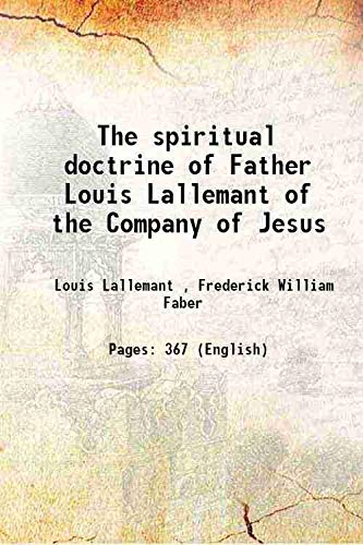 9789333654418: The spiritual doctrine of Father Louis Lallemant of the Company of Jesus : preceded by some account of his life 1885 [Hardcover]
