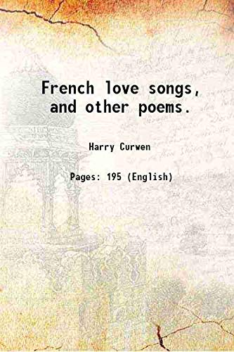 French love songs, and other poems. 1871: Harry Curwen