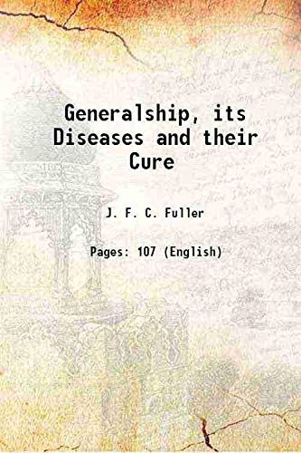9789333655767: Generalship, its Diseases and their Cure 1936 [Hardcover]