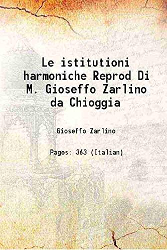 Le istitutioni harmoniche Reprod Di M. Gioseffo: Gioseffo Zarlino