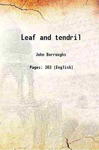Leaf and tendril 1908 [Hardcover]: John Burroughs