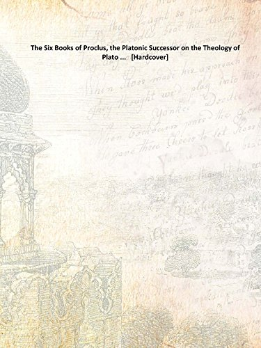 9789333661942: The Six Books of Proclus, the Platonic Successor on the Theology of Plato ... [Hardcover]