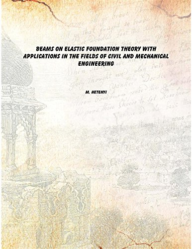 9789333662789: Beams On Elastic Foundation Theory With Applications In The Fields Of Civil And Mechanical Engineering [Hardcover]