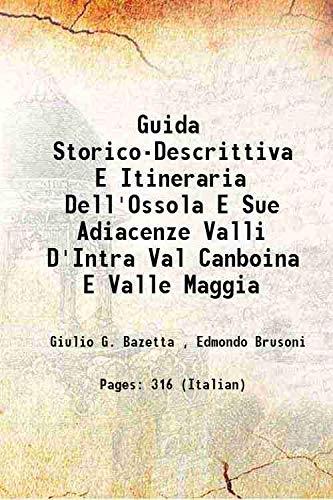 9789333664509: Guida storico-descrittiva e itineraria dell'Ossola e sue adiacenze valli d'Intra val Canboina e valle Maggia 1888 [Hardcover]
