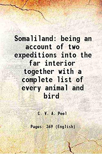 9789333666466: Somaliland being an account of two expeditions into the far interior together with a complete list of every animal and bird 1900 [Hardcover]