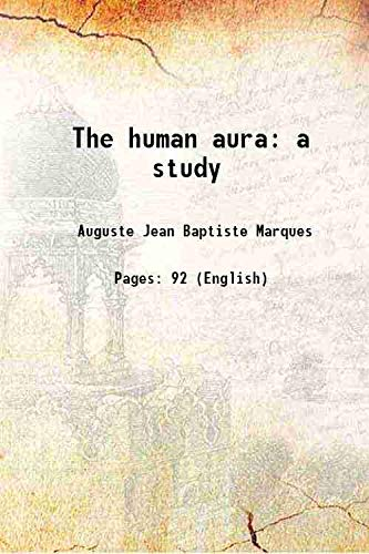 9789333666572: The human aura a study 1896 [Hardcover]
