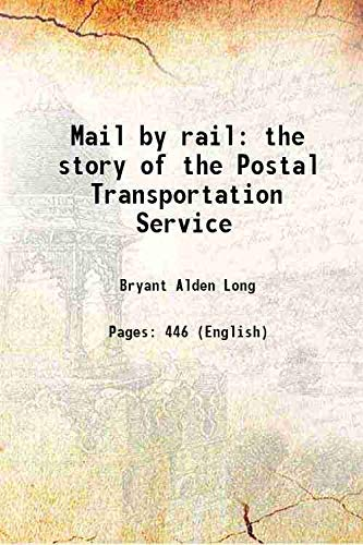 9789333666640: Mail by rail the story of the Postal Transportation Service [Hardcover]