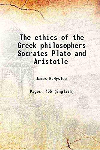 9789333667500: The ethics of the Greek philosophers Socrates Plato and Aristotle 1903 [Hardcover]