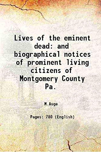 9789333668262: Lives of the eminent dead and biographical notices of prominent living citizens of Montgomery County Pa. 1879 [Hardcover]
