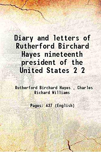 9789333668569: Diary and letters of Rutherford Birchard Hayes nineteenth president of the United States Vol: 2 1924 [Hardcover]