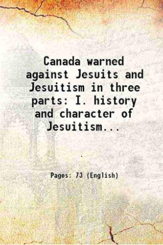 Canada warned against Jesuits and Jesuitism in